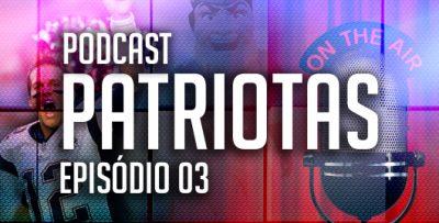 Podcast Patriotas 03 - Rivais AFC East
