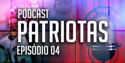 Podcast Patriotas 04 - Free Agency 2015