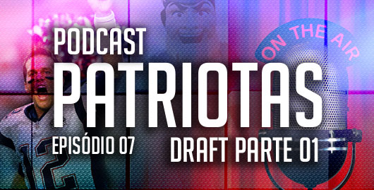 Podcast Patriotas 07 - Draft parte 01