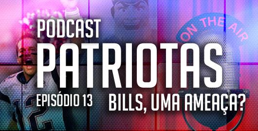 Podcast Patriotas 13 - Bills, uma ameaça?