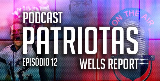 Podcast Patriotas 12 - Wells Report