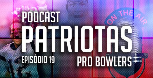 Podcast Patriotas – 19 – Pro bowlers
