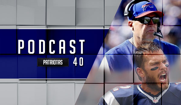 Podcast Patriotas 40 - Patriots x Bills