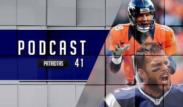 Podcast Patriotas 41 - Patriots x Broncos