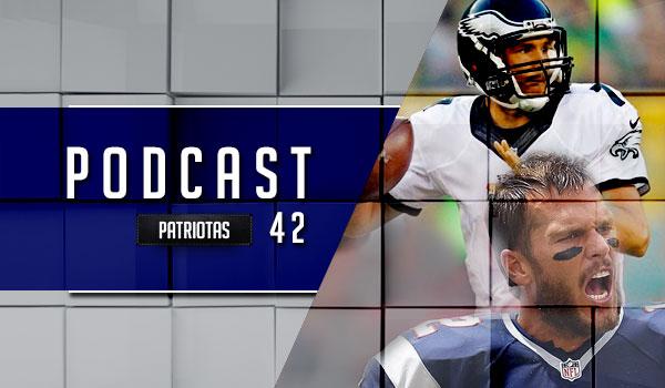 Podcast Patriotas 42 - Patriots x Eagles