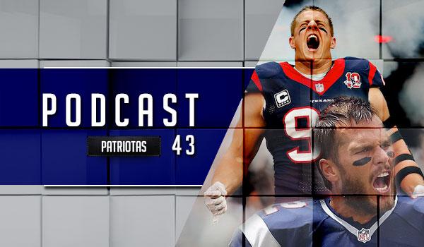 Podcast Patriotas 43 - Patriots x Texans
