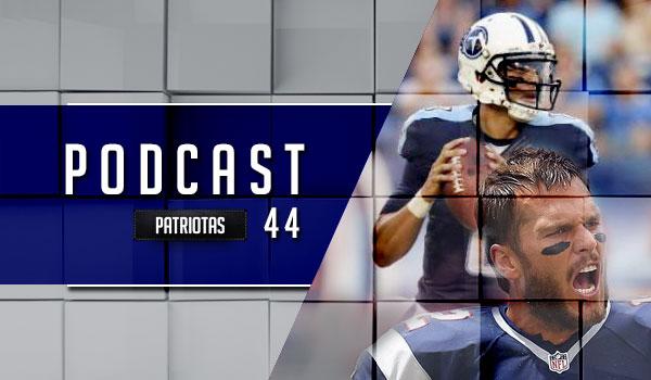 Podcast Patriotas 44 - Patriots x Titans