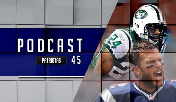 Podcast Patriotas 45 - Patriots x Jets