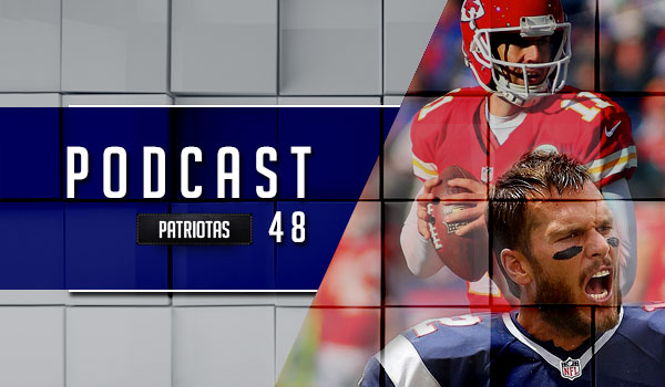 Podcast Patriotas 48 - Patriots x Chiefs
