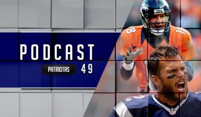 Podcast Patriotas 49 - Patriots x Broncos