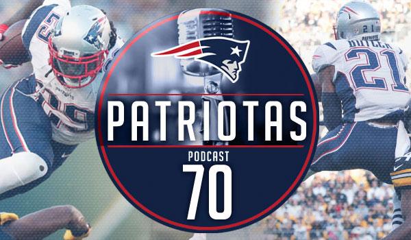 Podcast Patriotas 70- Patriots x Steelers S7