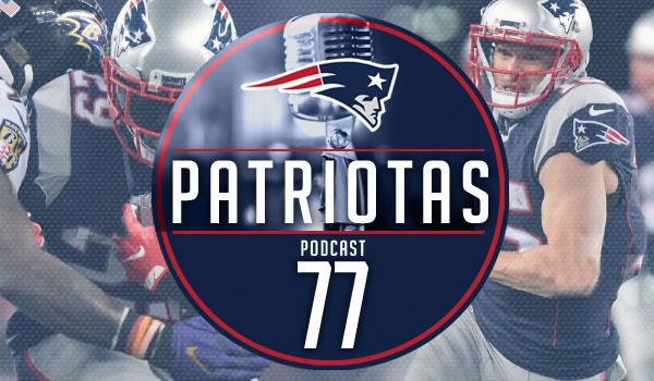 Podcast Patriotas 77 - Ravens x Patriots S14