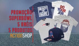 Promoção Super Bowl: 5 anéis, 5 produtos!