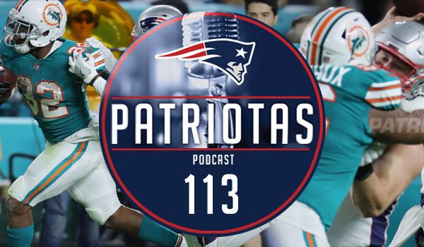 Podcast Patriotas 113 - Derrota para os Dolphins