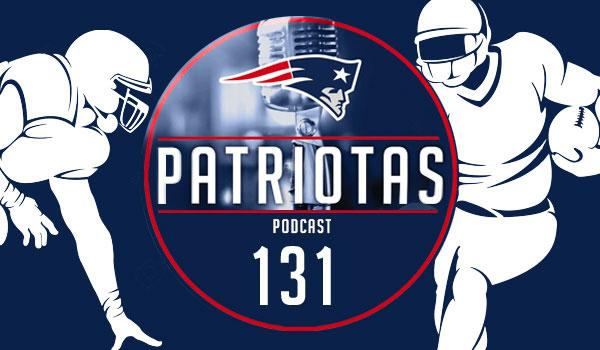 Podcast Patriotas 131 - 1 jogador para o elenco dos Patriots