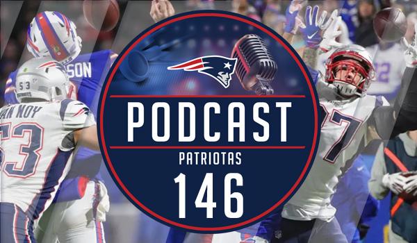 Podcast Patriotas 146 Patriots Bills MNF