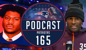 Podcast Patriotas 165 Draft 2019 New England Patriots NKeal Harry Joejuan Williams