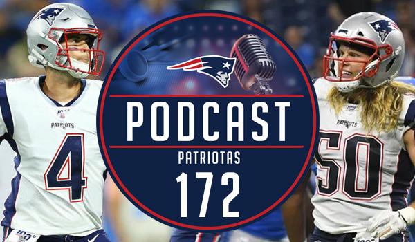 Podcast Patriotas 172 Jarred Stidham Chase Winovich