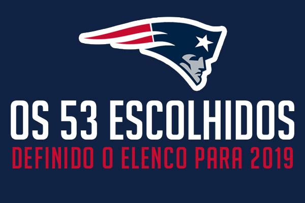 Os 53 finais: Patriots cortam jogadores e definem elenco para a temporada da NFL