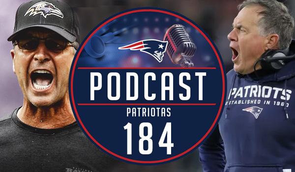 Podcast Patriotas 184 New England Patriots Baltimore Ravens NFL