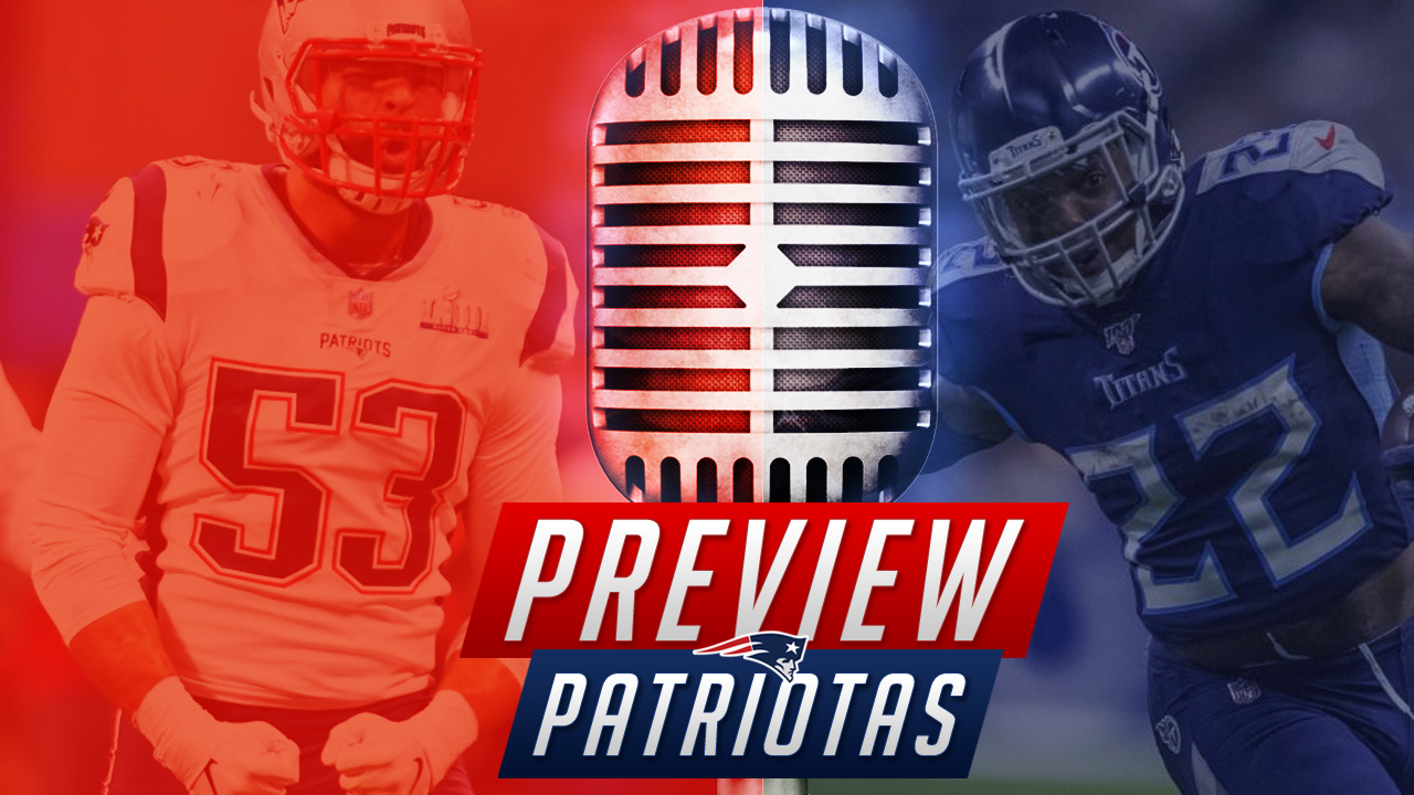 Podcast Preview Fa Clube Patriotas New England Patriots Tennessee Titans Kyle Van Noy Derrick Henry