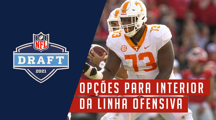 Draft 2021: Alvos no interior da linha ofensiva para os Patriots